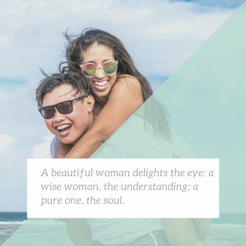 A beautiful woman delights the eye a wise woman the understanding a pure one the soul