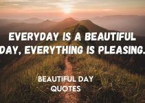 Top 36 Beautiful Day Quotes & Sayings