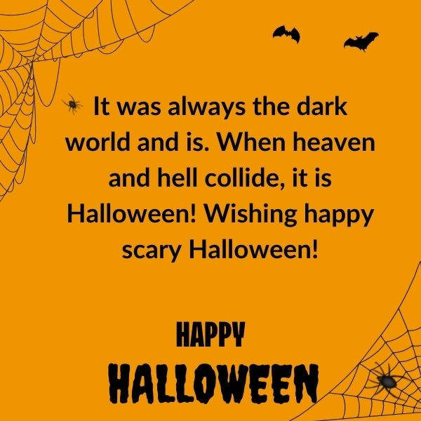 It was always the dark world and is. When heaven and hell collide, it is Halloween! Wishing happy scary Halloween!