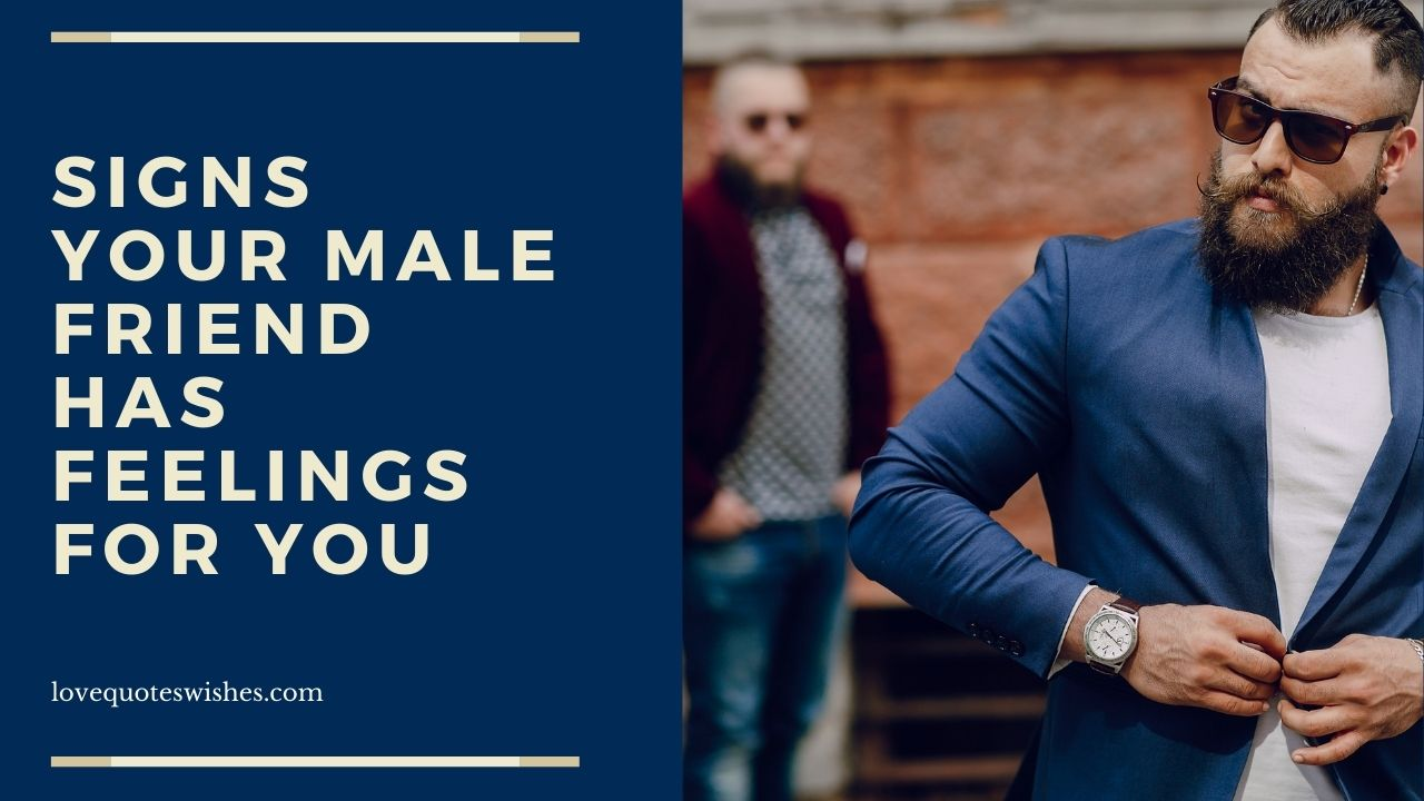 Signs Your Male Friend Has Feelings for You