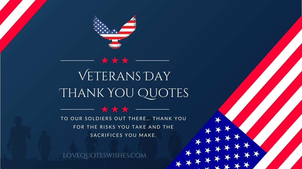 To our soldiers out there… thank you for the risks you take and the sacrifices you make.