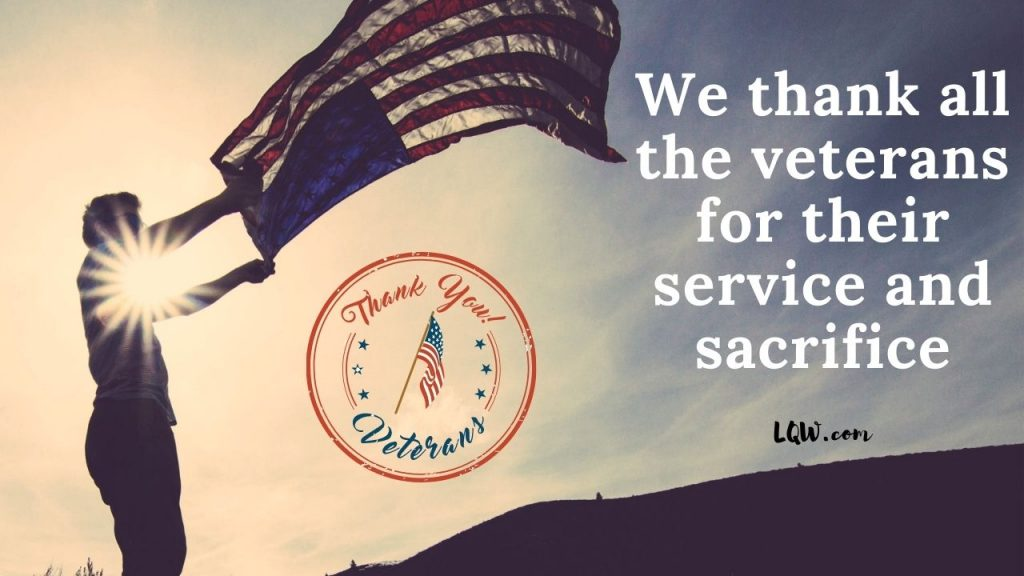 We thank all the veterans for their service and sacrifice