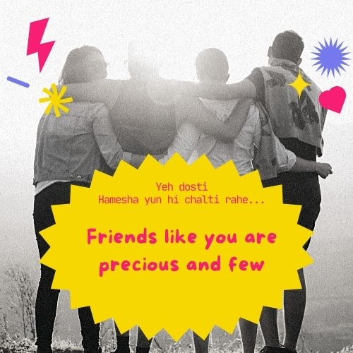 Friends like you are precious and few